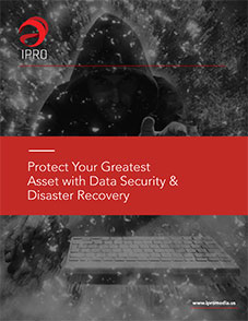 Protect Your Greatest Asset with Data Security and Disaster Recovery<