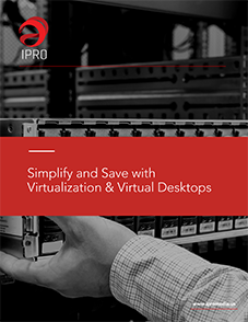 Simplify and Save with Virtualization & Virtual Desktops